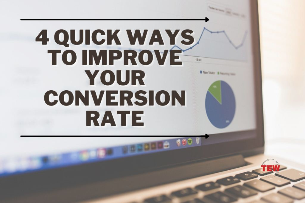 4 Quick Ways to Improve Your Conversion Rate