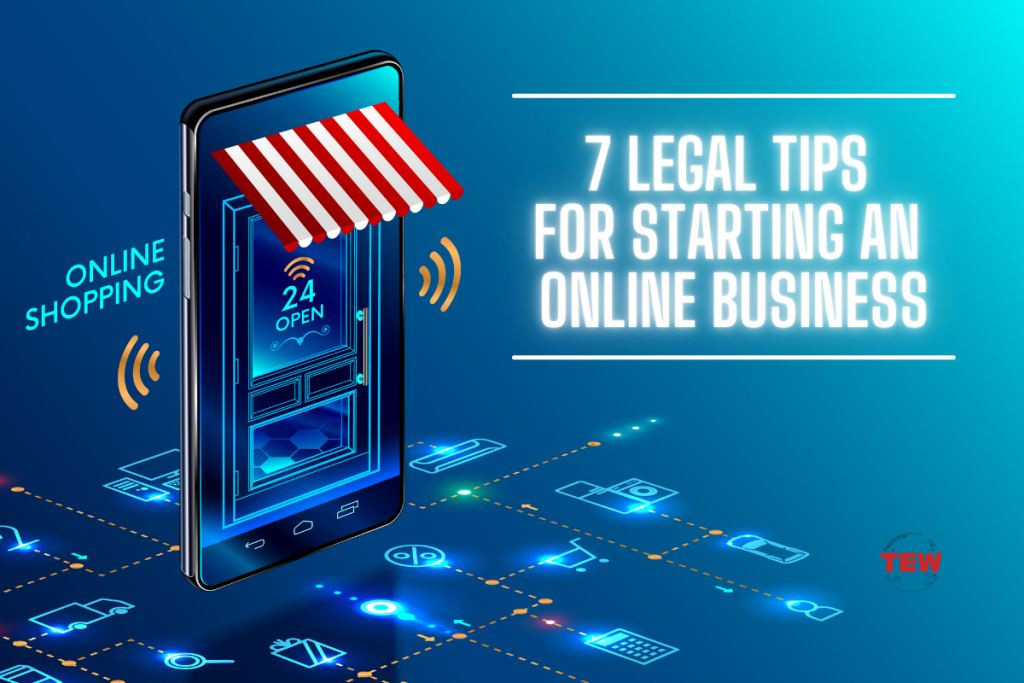 7 Legal Tips For Starting An Online Business