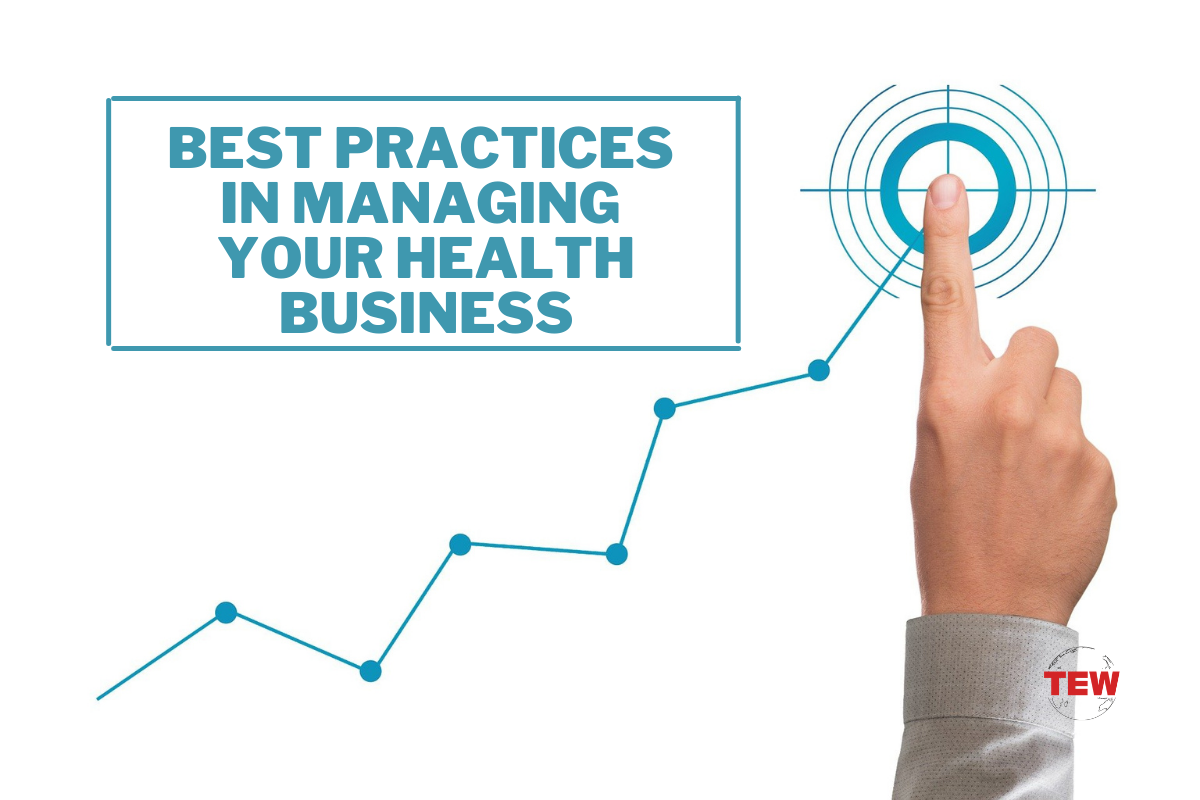 Best Practices In Managing Your Health Business