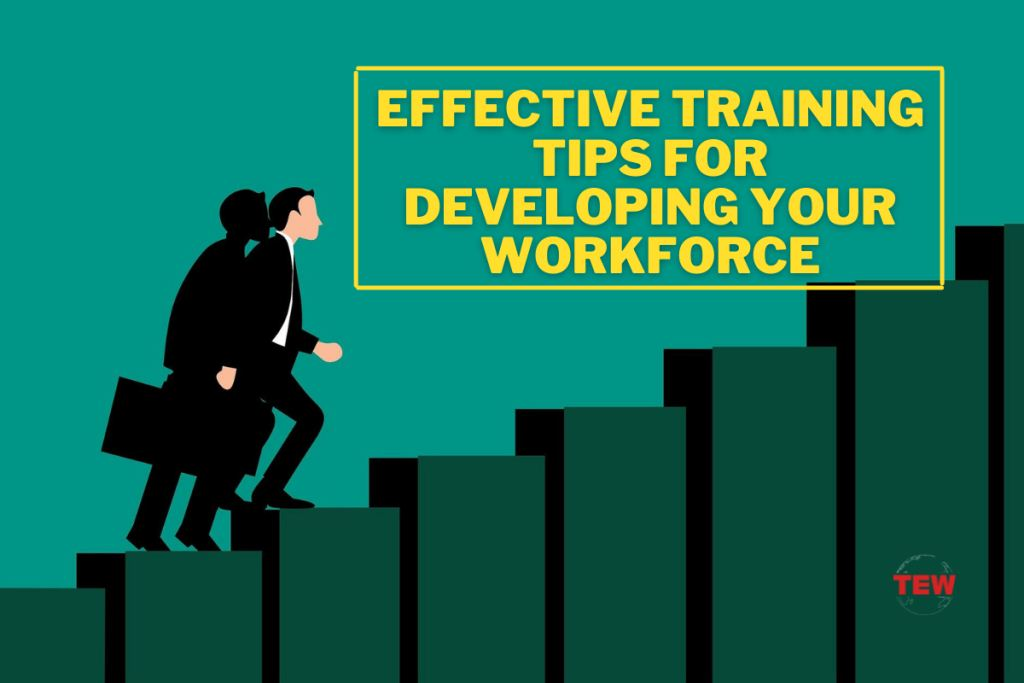 Effective Training Tips for Developing Workforce