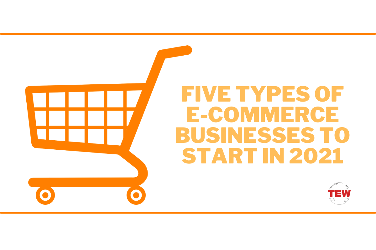 Five Types of eCommerce Businesses to Start in 2021