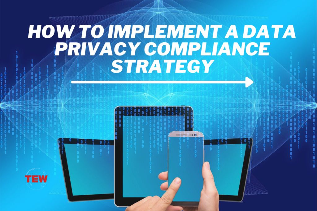 Read more about the article How To Implement A Data Privacy Compliance Strategy