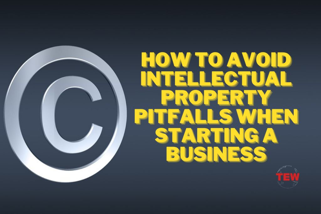Read more about the article How to Avoid Intellectual Property Pitfalls When Starting a Business?