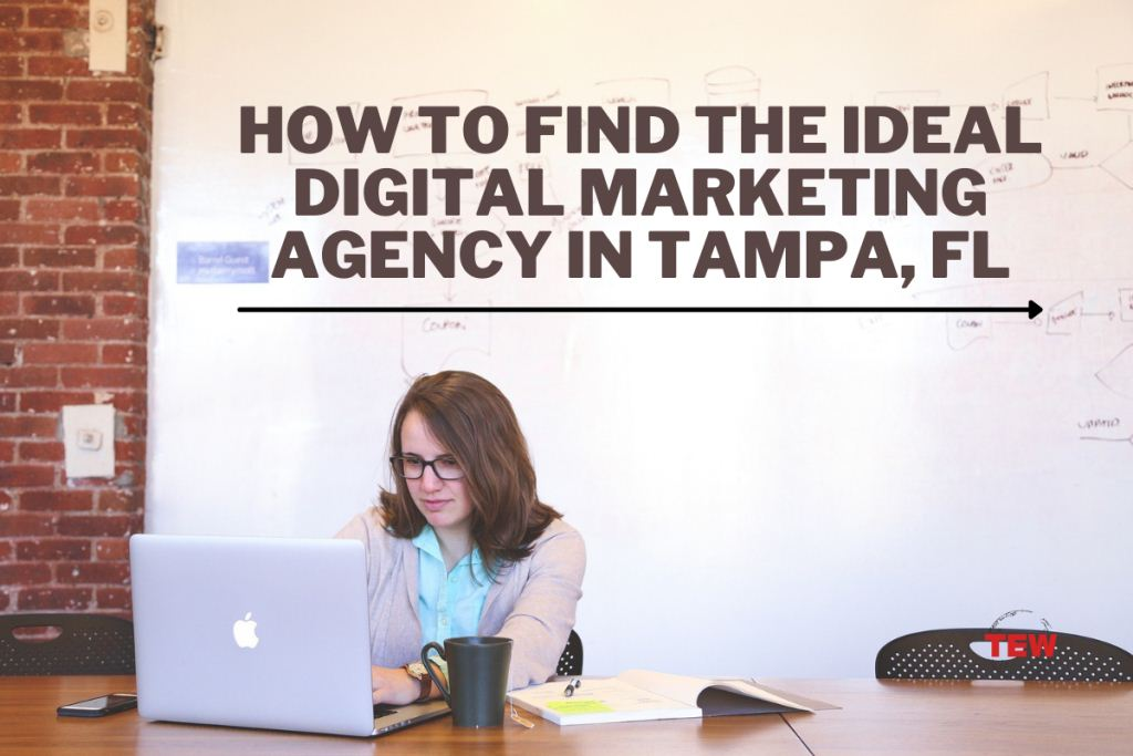 How to Find the Ideal Digital Marketing Agency in Tampa, FL