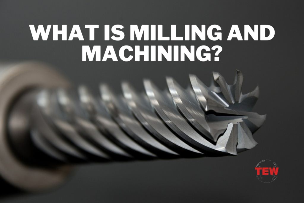 Milling And Machining How Manufacturers Can Work Faster And Better