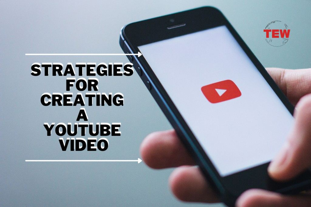 Strategies For Creating A YouTube Video