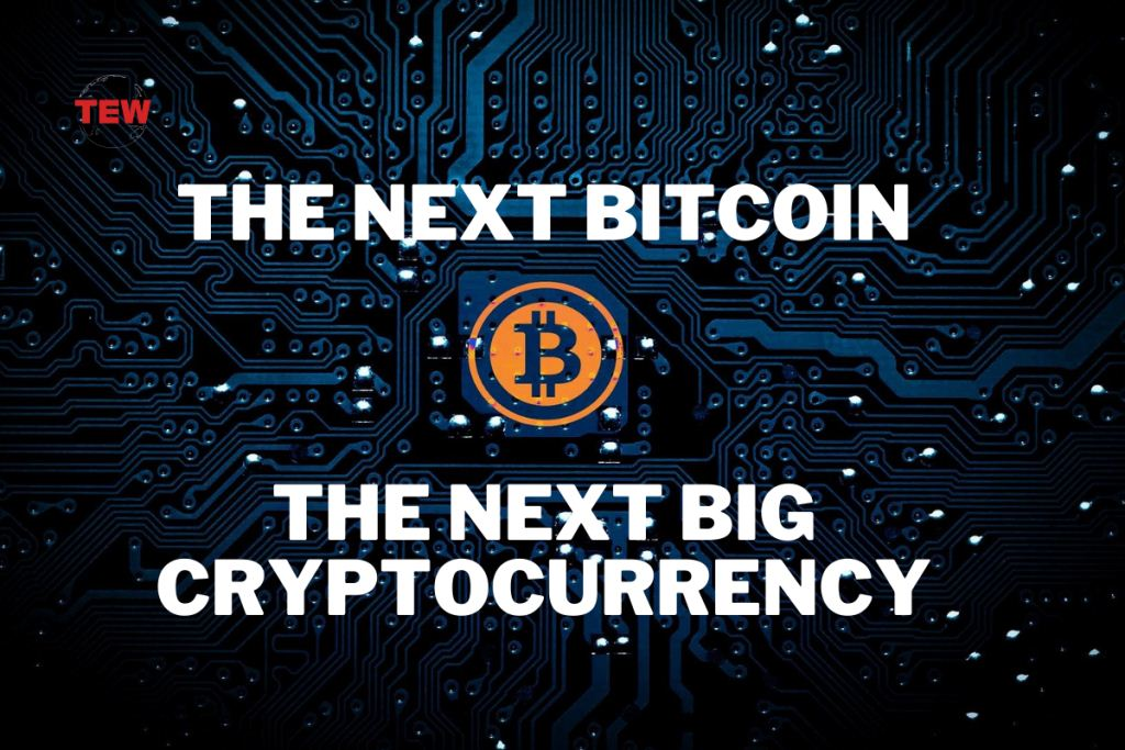 Read more about the article The Next Bitcoin: The Next Big Cryptocurrency