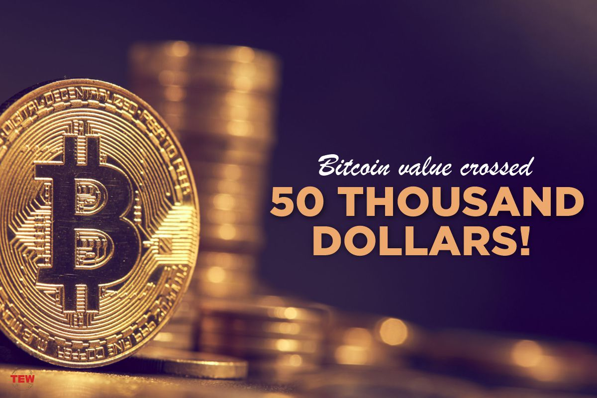 The value of Bitcoin crossed 50 thousand dollars