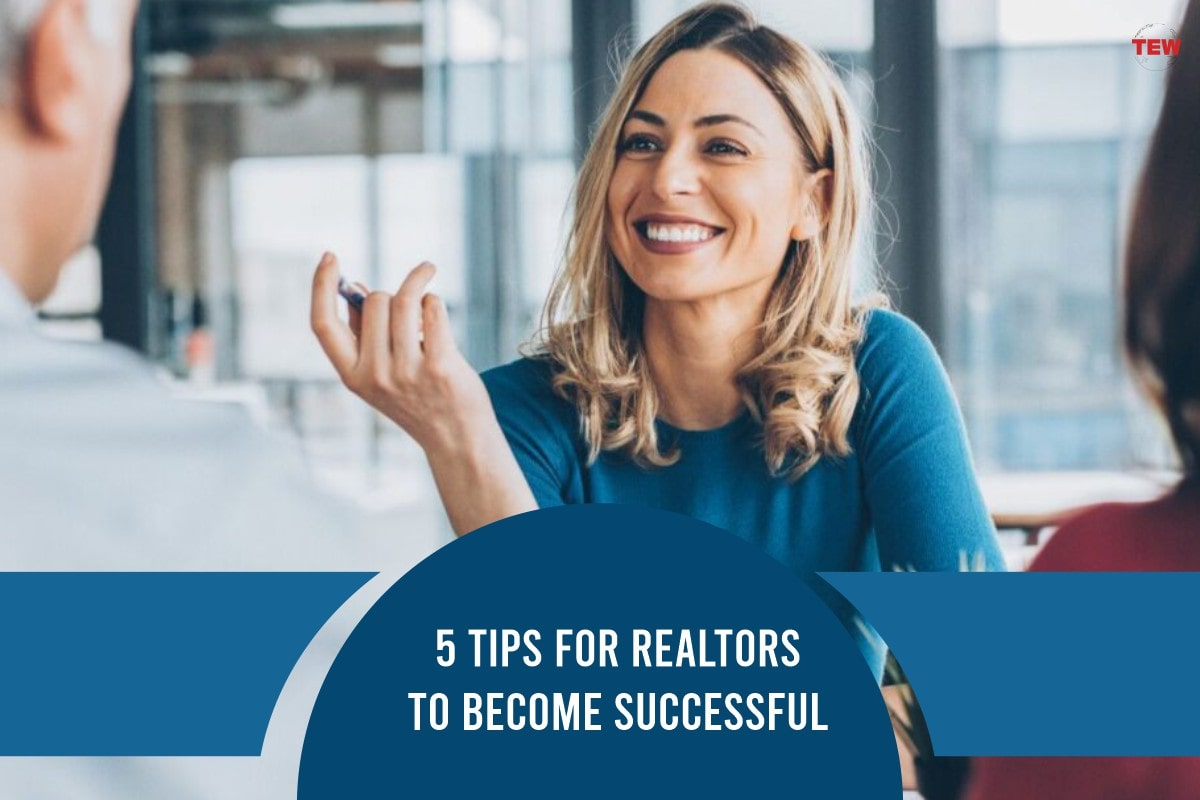5 Tips For Realtors To Become Successful