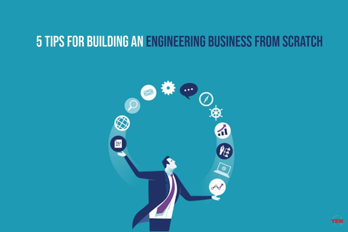 5 Tips for Building an Engineering Business from Scratch