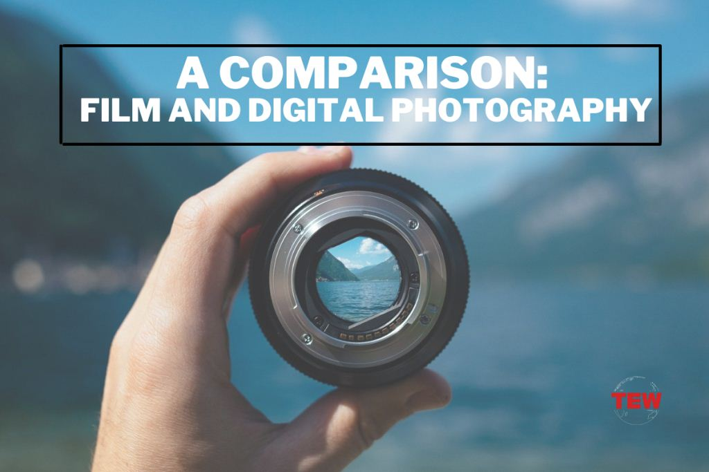 A Comparison Film and Digital Photography