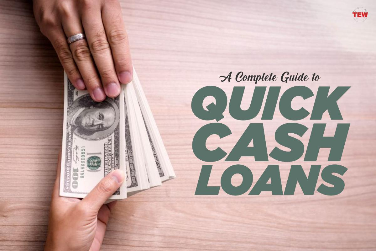 A Complete Guide To Quick Cash Loans