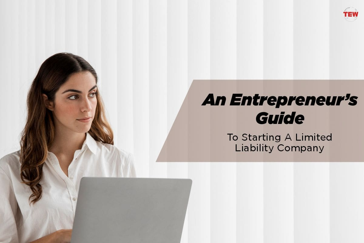 An Entrepreneur's Guide To Starting A Limited Liability Company