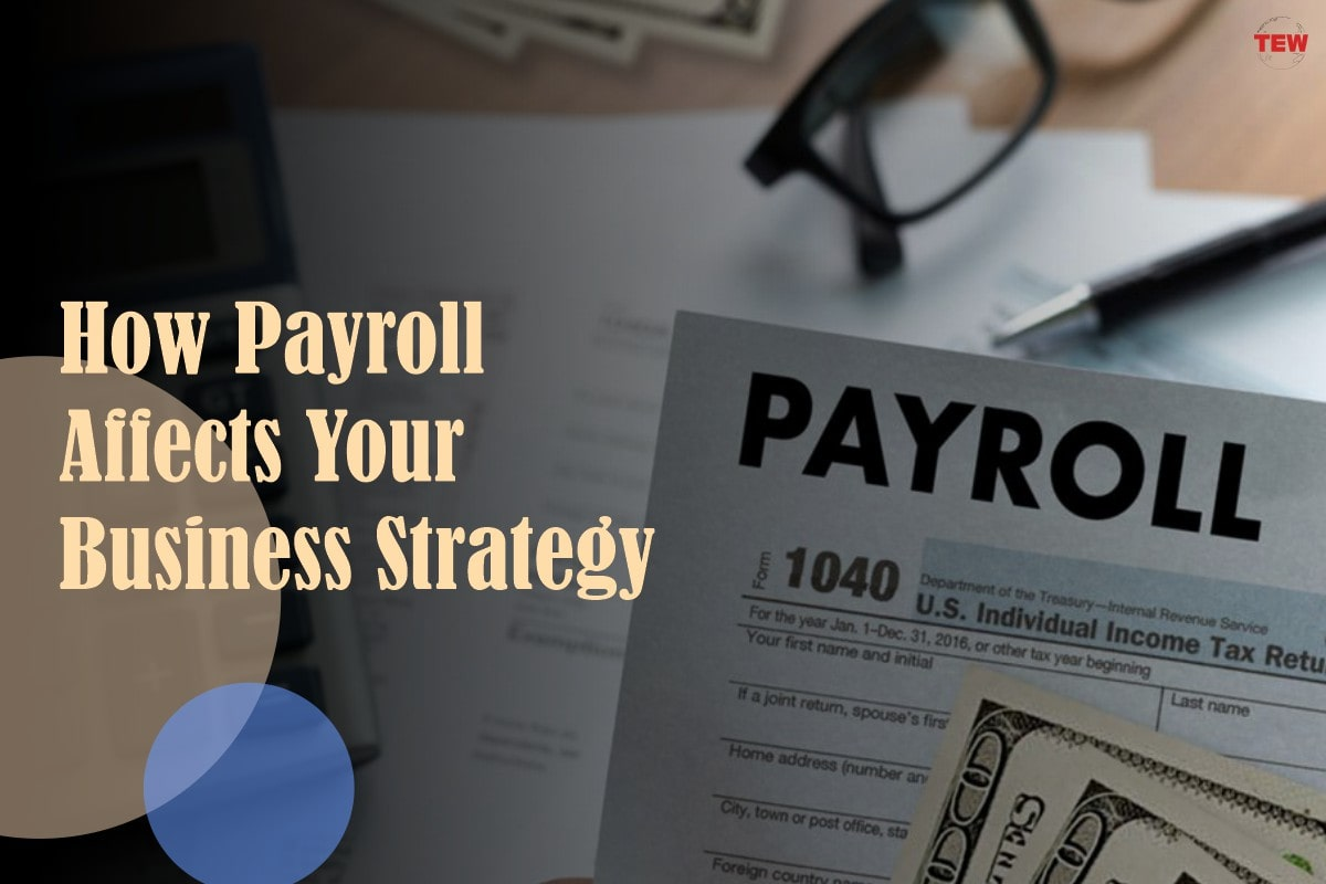 How Payroll Affects Your Business Strategy