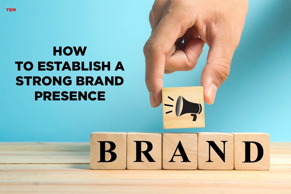 How To Establish A Strong Brand Presence