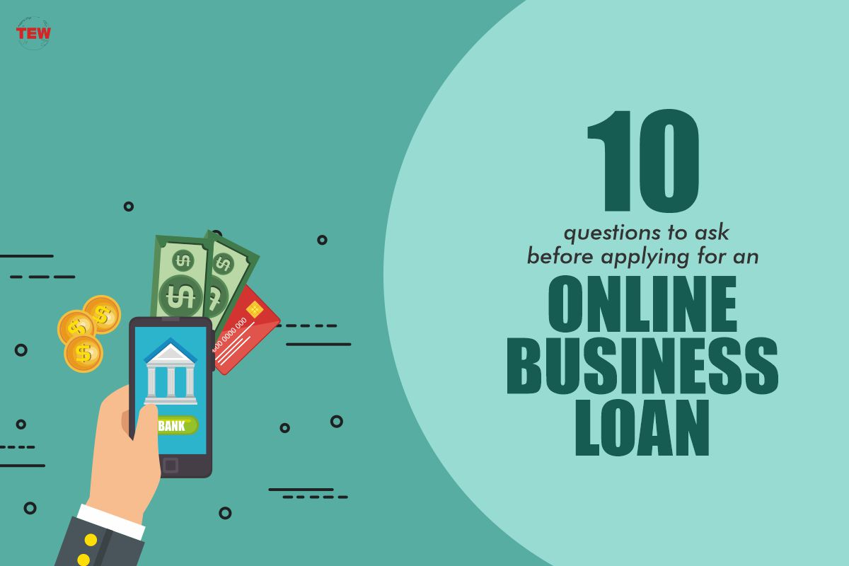 Top 10 Questions to Ask Before Applying for an Online Business Loan