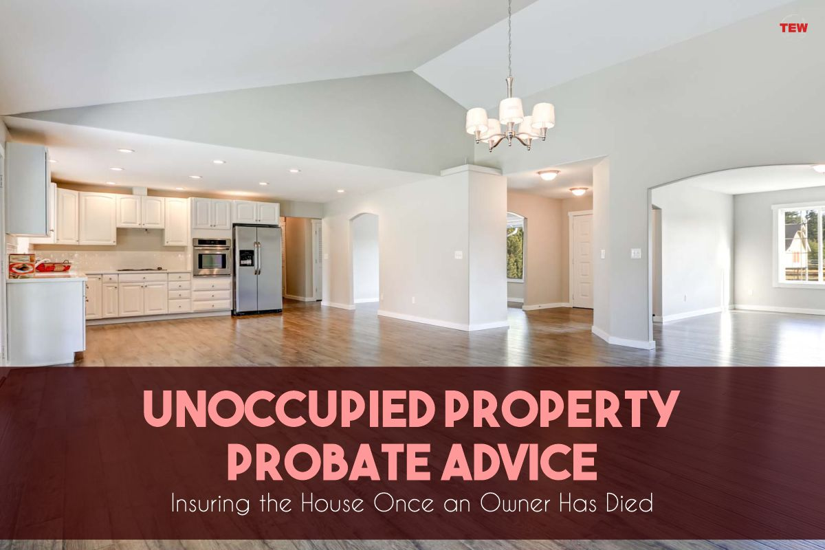 Read more about the article Unoccupied Property Probate Advice: Insuring the House Once an Owner Has Died