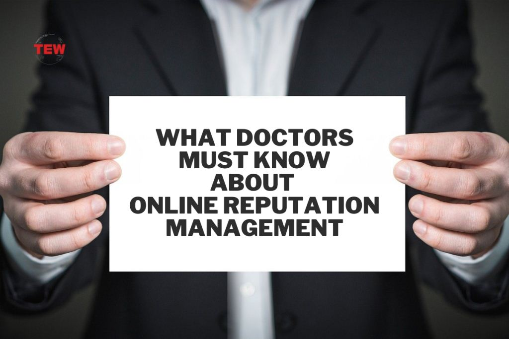 What Doctors Must Know About Online Reputation Management