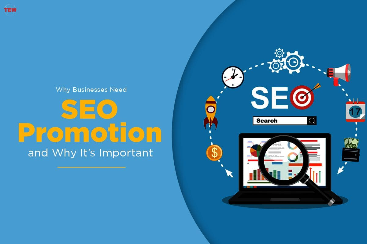 Why Businesses Need SEO Promotion and Why It's Important