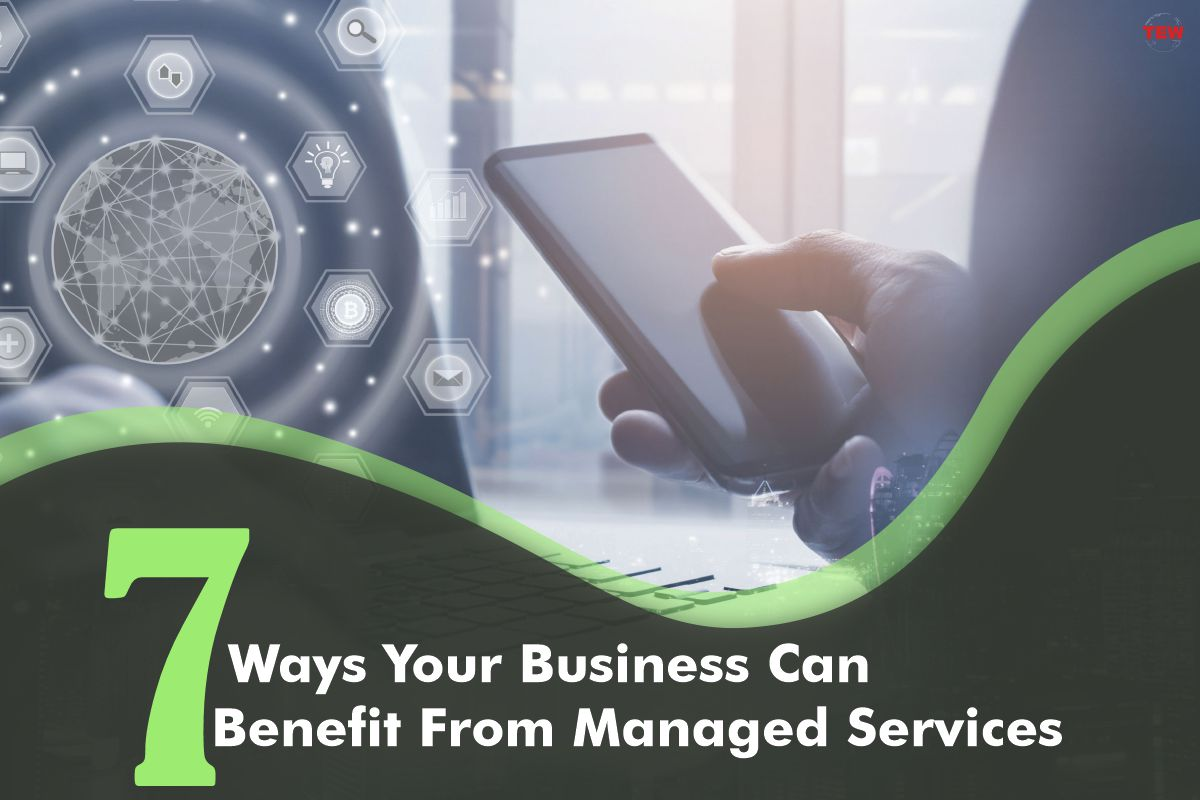 7 Ways Your Business Can Benefit From Managed Services