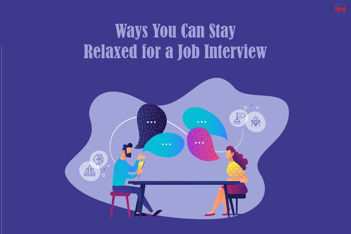 Ways You Can Stay Relaxed for a Job Interview