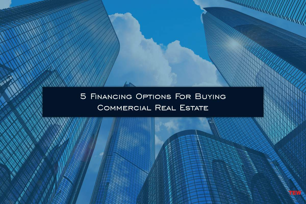 5 Financing Options For Buying Commercial Real Estate