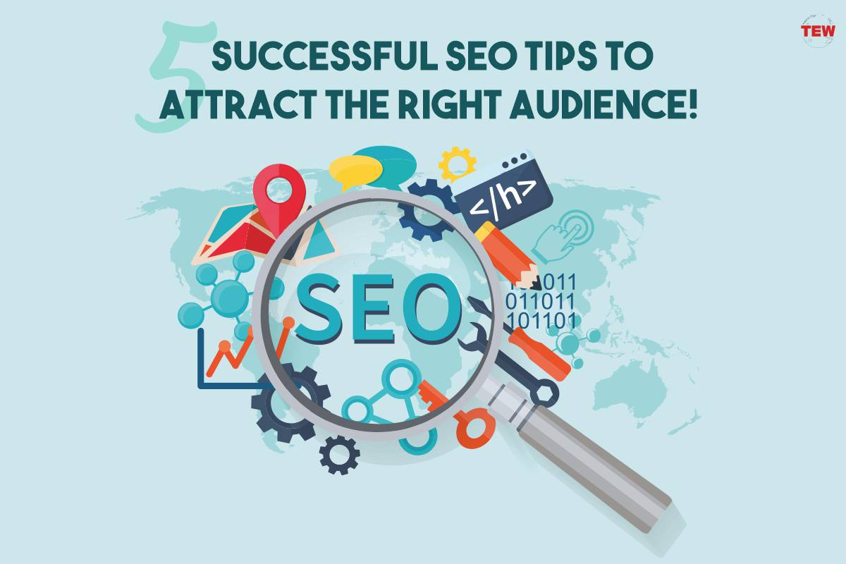 5 Successful SEO Tips to Attract the Right Audience!