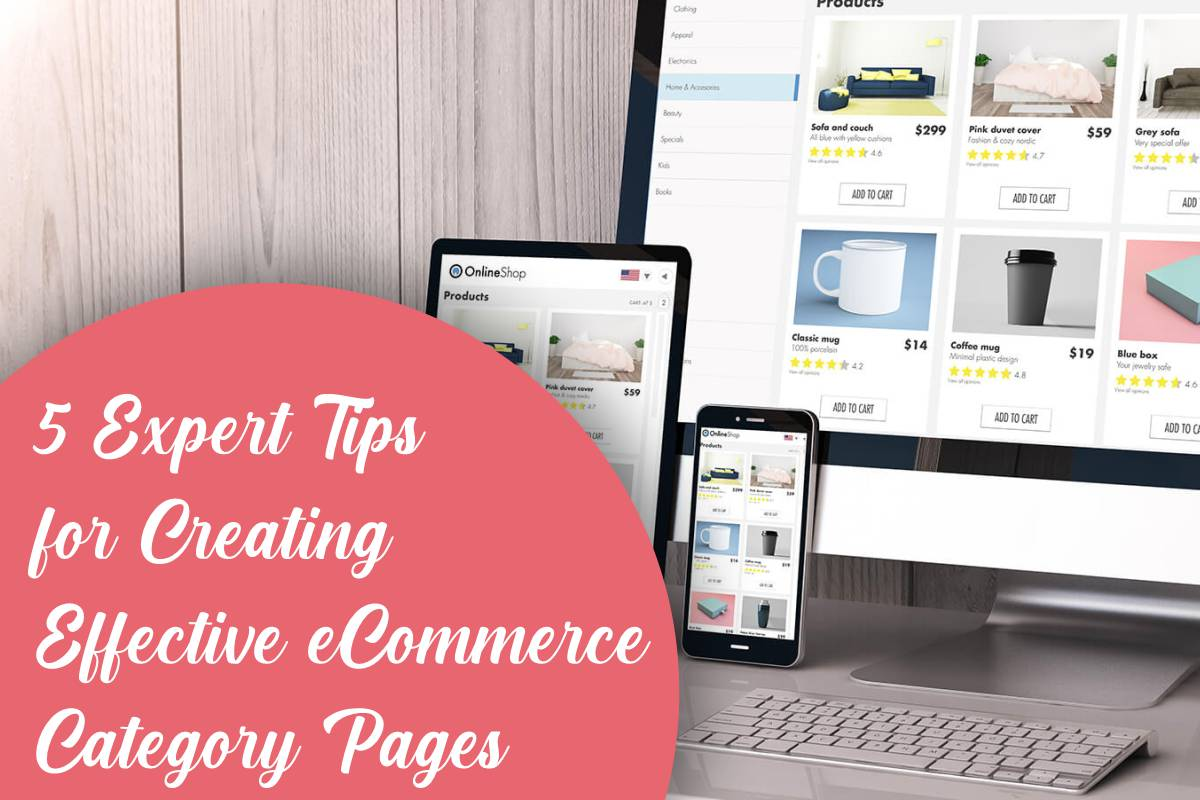 5 Expert Tips for Creating Effective eCommerce Category Pages
