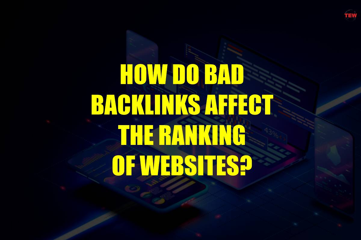 How Do Bad Backlinks Affect The Ranking of Websites?