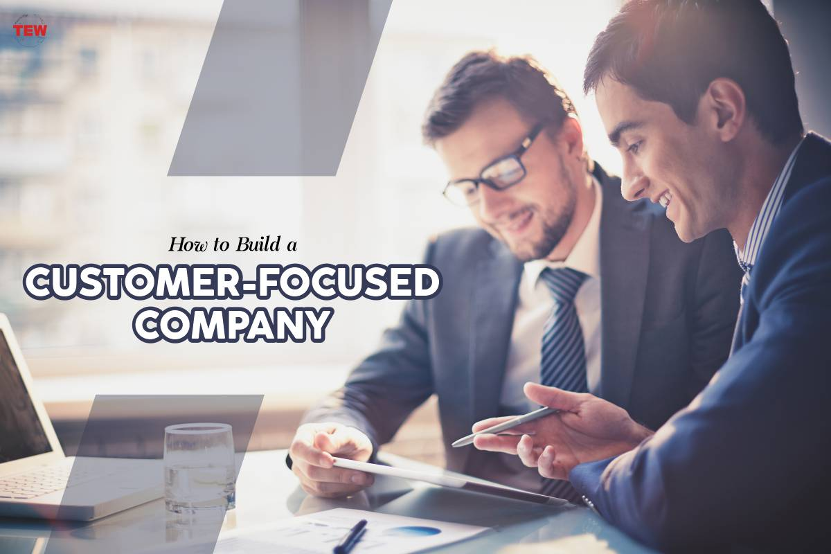 How to Build a Customer-Focused Company