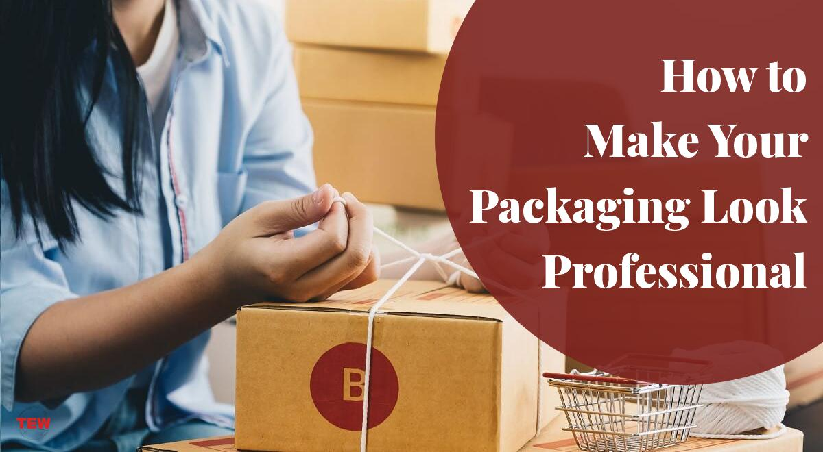 How to Make Your Packaging Look Professional