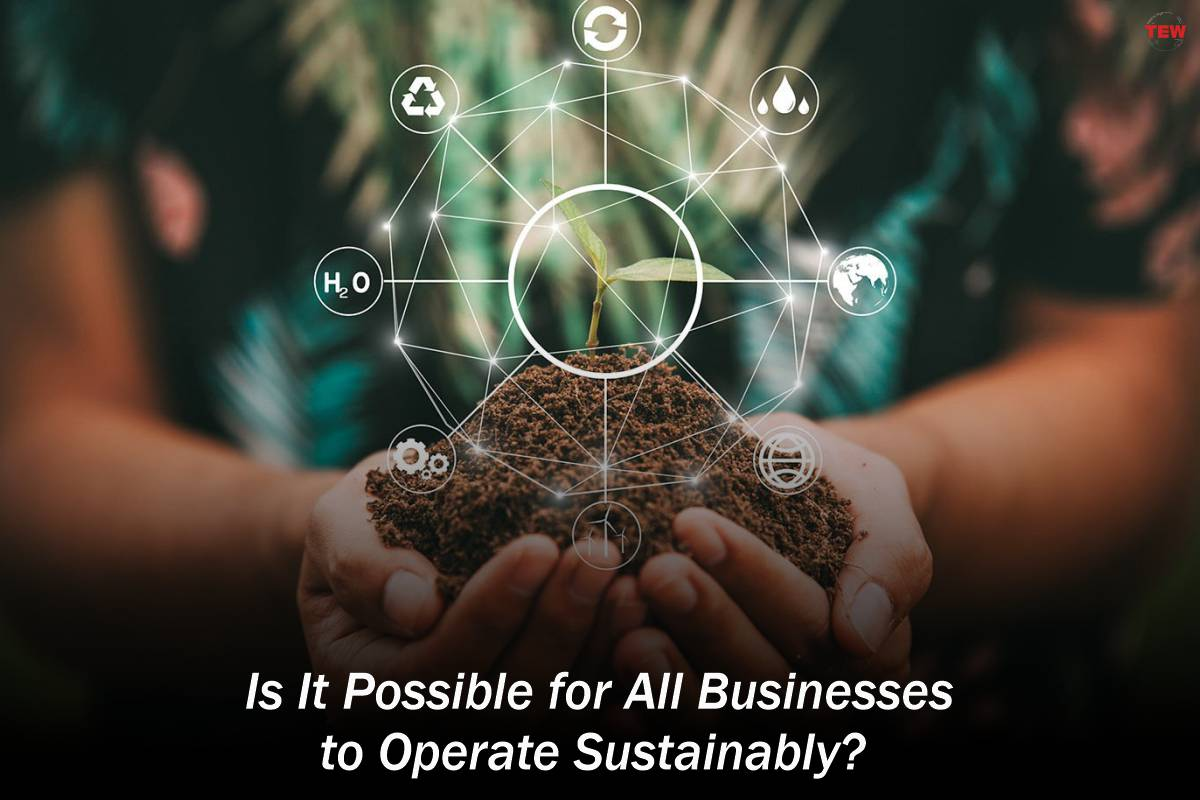 Is It Possible for All Businesses to Operate Sustainably?