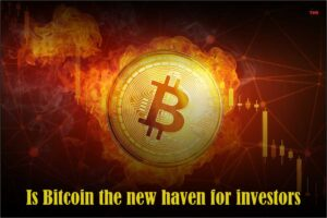 Is Bitcoin the new haven for investors?