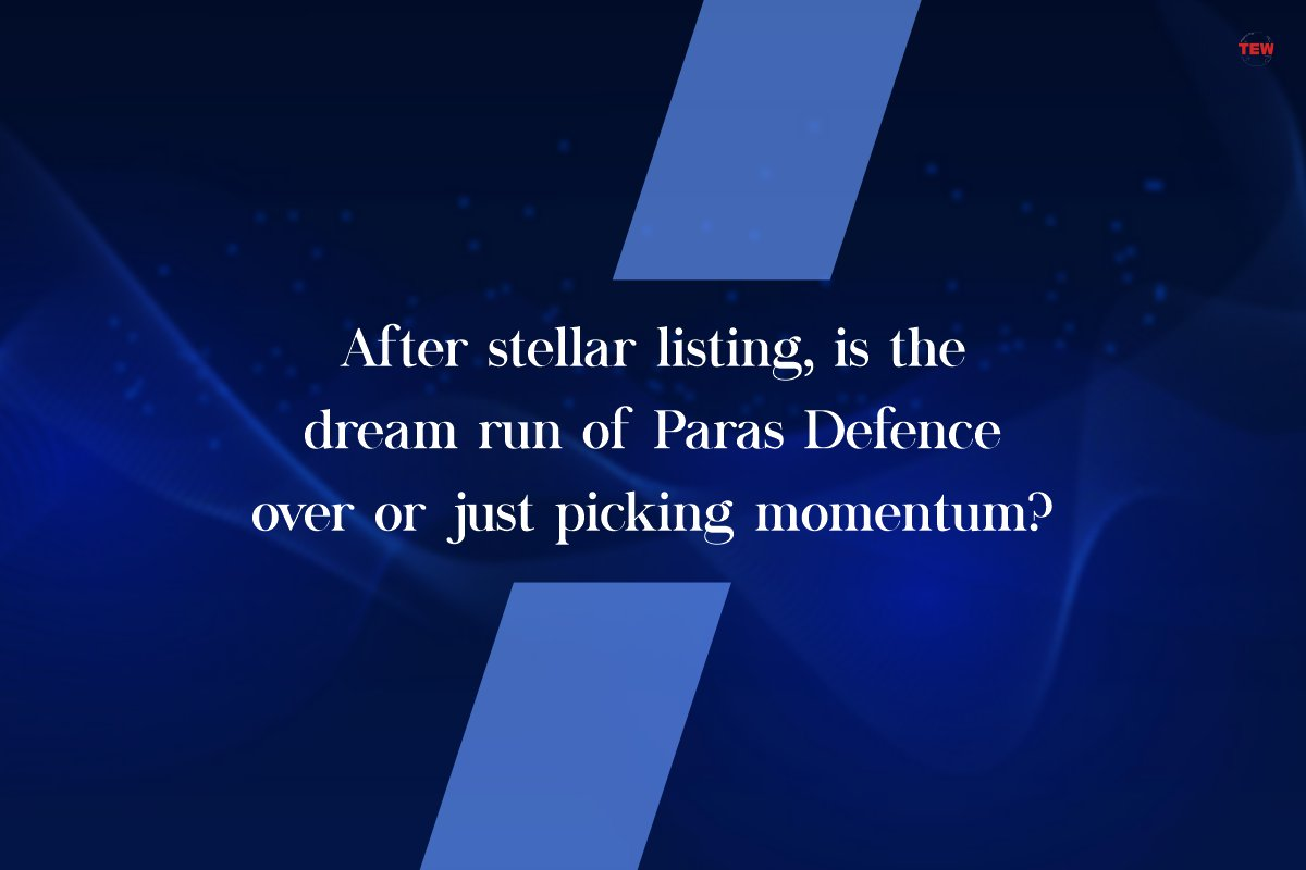 After stellar listing, is the dream run of Paras Defence over or just picking momentum?