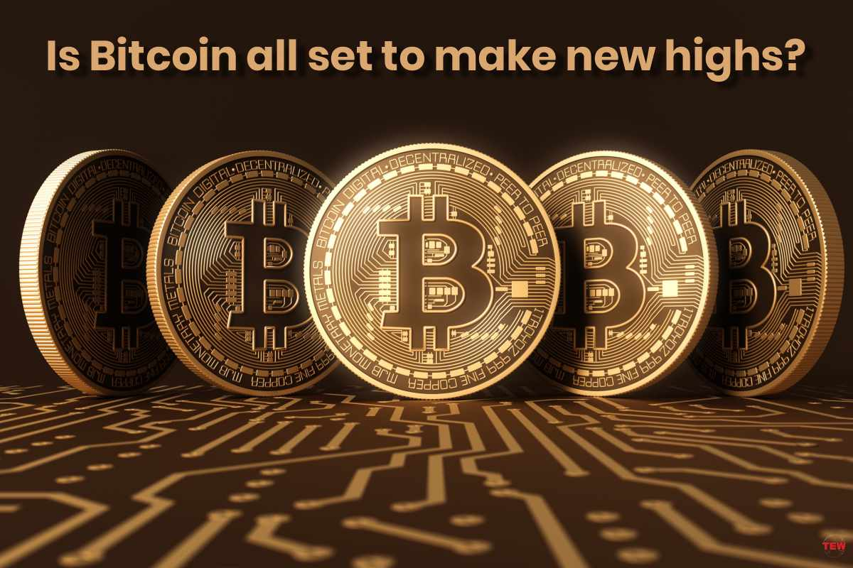 Is Bitcoin all set to make new highs?