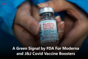 A Green Signal by FDA For Moderna and J&J Covid Vaccine Boosters