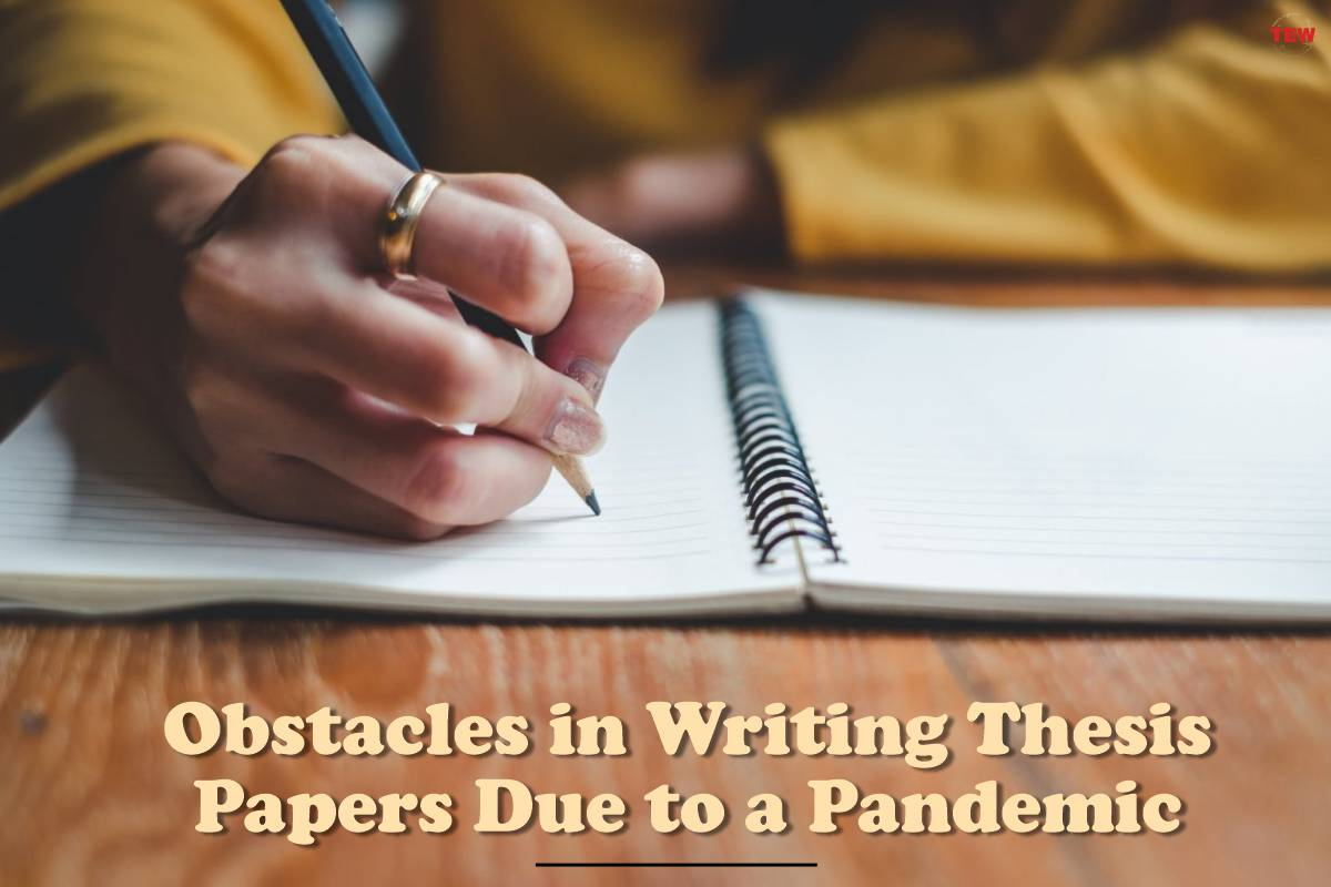 Obstacles in Writing Thesis Papers Due to a Pandemic