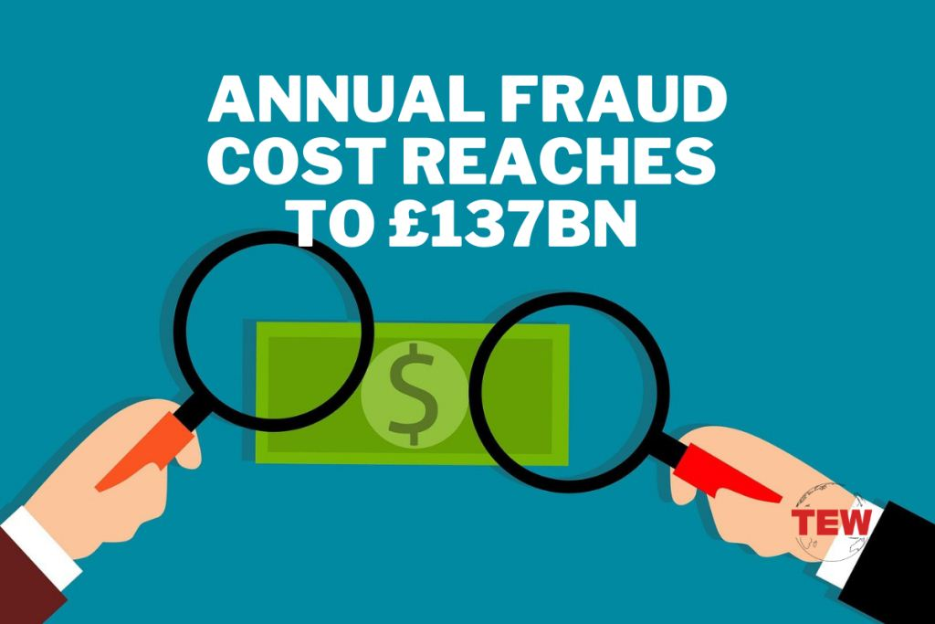 Recent Data Shows The Rise of Victims As Annual Fraud Cost Has Reached £137BN cost of fraud