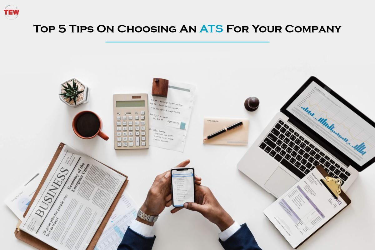 Top 5 Tips On Choosing An ATS For Your Company