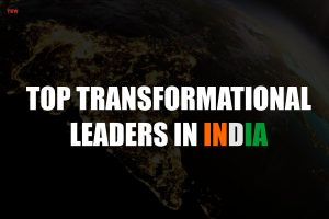 Top 5 Transformational Leaders in India