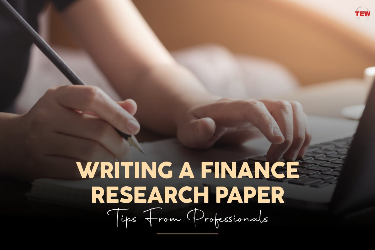Writing a Finance Research Paper | Tips From Professionals