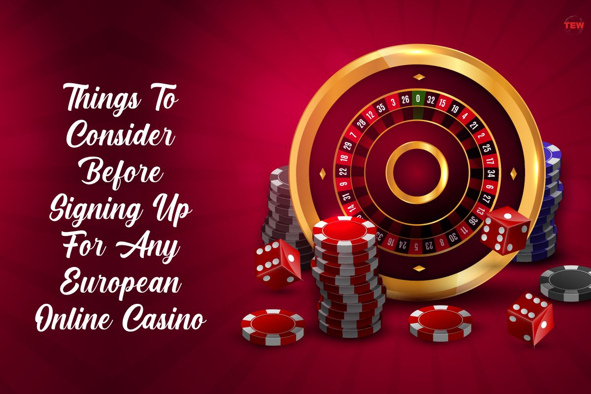 Things To Consider Before Signing Up For Any European Online Casino